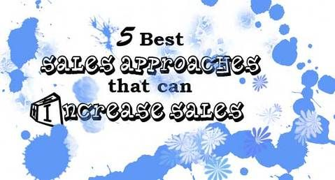 Blog header image for 5 Best Sales Approaches to Increase Sales