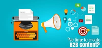 Blog header image for No time to create B2B content? Top 10 ways to overcome this problem