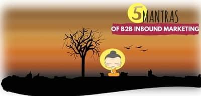 Blog header image for 5 Mantras of B2B Inbound Marketing