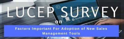 Blog header image for Lucep Survey – Ease of Use Tops Factors Important For Adoption of New Sales Management Tools
