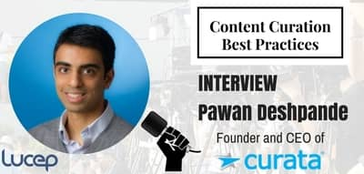 Blog header image for Content Curation Best Practices From Pawan Deshpande, CEO, Curata