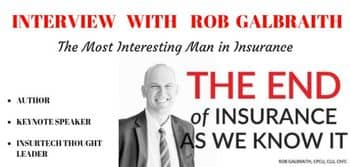 Blog header image for Interview with Rob Galbraith - The End of Insurance As We Know It