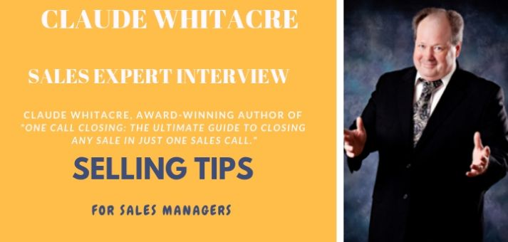 Interview With One Call Closing Sales Expert Claude Whitacre