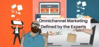 Omnichannel Marketing Defined by the Experts